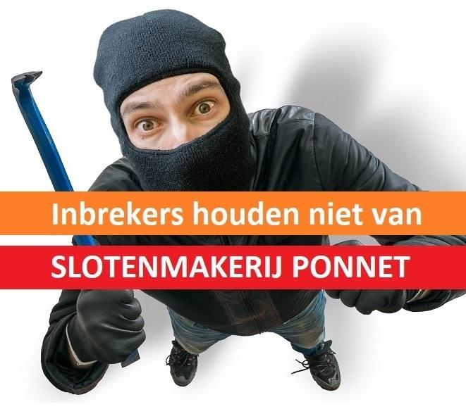 Inbrekers houden niet van slotenmaker PONNET